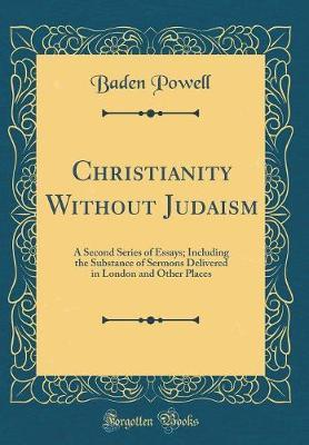 Christianity Without Judaism by Baden Powell image