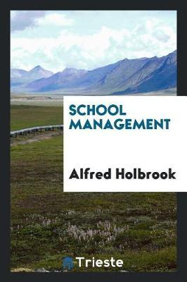 School Management by Alfred Holbrook