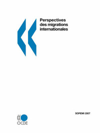 Perspectives Des Migrations Internationales: SOPEMI - Edition 2007 by OECD Publishing