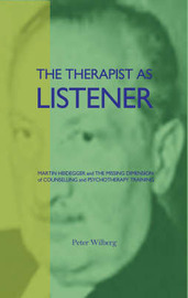 The Therapist as Listener by Peter Wilberg