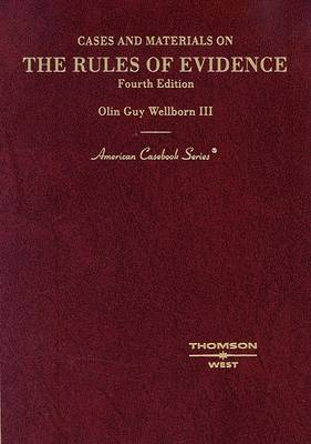 The Rules of Evidence: Cases and Materials on by Olin Guy Wellborn III
