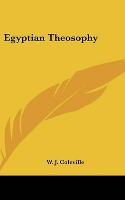 Egyptian Theosophy by W. J. Coleville
