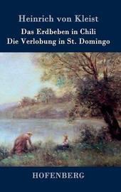 Das Erdbeben in Chili / Die Verlobung in St. Domingo by Heinrich Von Kleist
