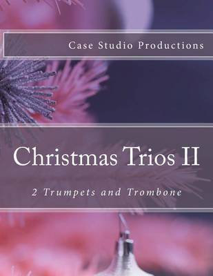 Christmas Trios II - 2 Trumpets and Trombone by Case Studio Productions image