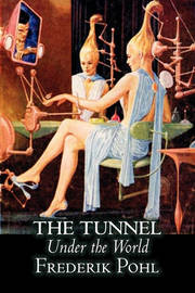 The Tunnel Under the World by Frederik Pohl, Science Fiction, Fantasy by Frederik Pohl