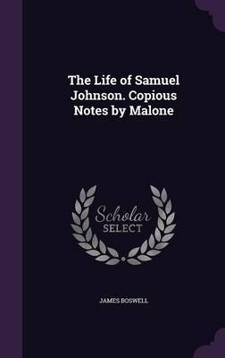 The Life of Samuel Johnson. Copious Notes by Malone by James Boswell image