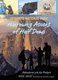Yosemite National Park: Harrowing Ascent of Half Dome by Mike Graf