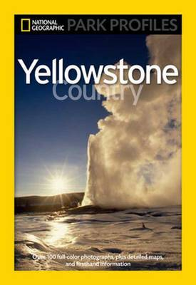 National Geographic Park Profiles: Yellowstone by Seymour L Fishbein