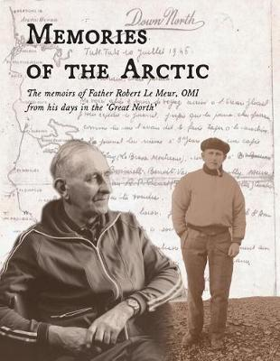 Memories of the Arctic by Father Robert Le Meur image