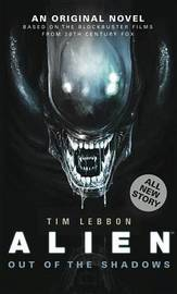 Alien - Out of the Shadows by Tim Lebbon