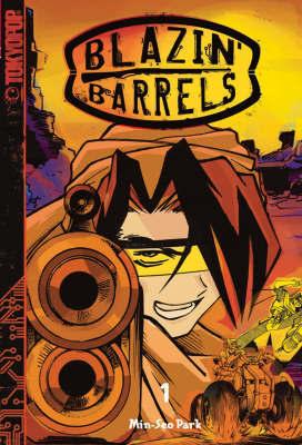 Blazin' Barrels: v. 1 by Min-Seo Park