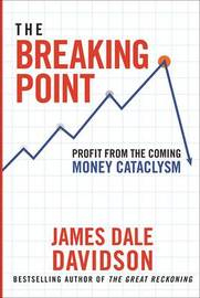 The Breaking Point by James Dale Davidson