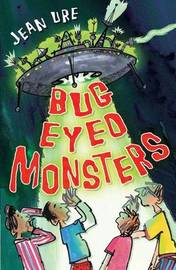 Bug Eyed Monsters by Jean Ure