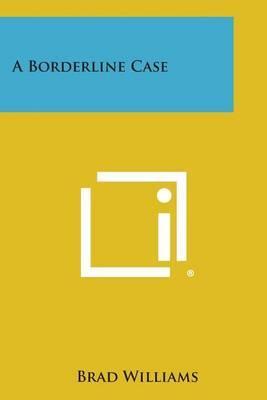A Borderline Case by Brad Williams image