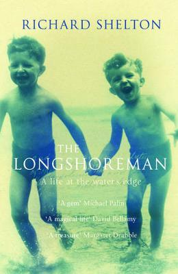 The Longshoreman: A Life at the Water's Edge by Richard Shelton