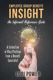 Employee Group Benefit Insight by Lori Power