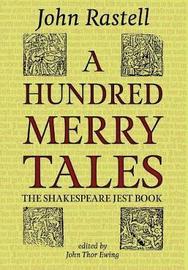 A Hundred Merry Tales by John Rastell