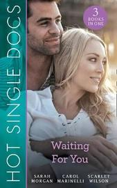 Hot Single Docs: Waiting For You by Sarah Morgan