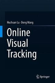 Online Visual Tracking by Huchuan Lu