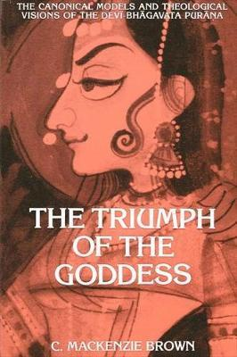 The Triumph of the Goddess by C.Mackenzie Brown