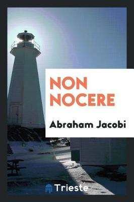 Non Nocere by Abraham Jacobi