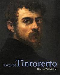 Lives of Tintoretto by Giorgio Vasari