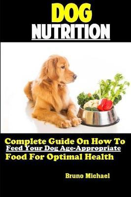 Dog Nutrition by Bruno Michael