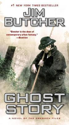 Ghost Story (Dresden Files #13) by Jim Butcher
