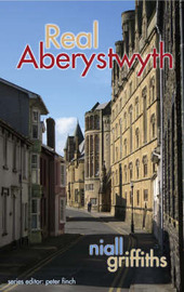 Real Aberystwyth by Niall Griffiths image