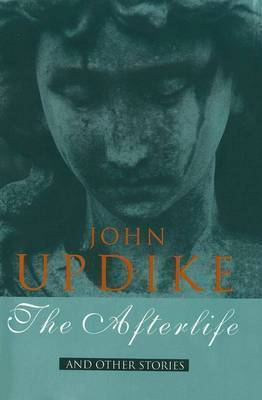 The Afterlife: and Other Stories by John Updike image