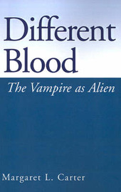 Different Blood: The Vampire as Alien by Margaret L Carter image
