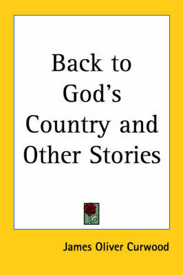 Back to God's Country and Other Stories by James Oliver Curwood image