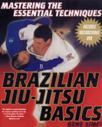 Brazilian Jiu-jitsu Basics by Gene Simco