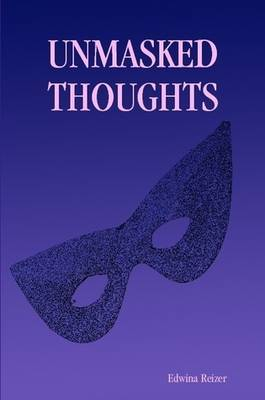 Unmasked Thoughts by Edwina Reizer image