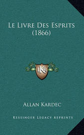 Le Livre Des Esprits (1866) by Allan Kardec