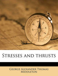 Stresses and Thrusts by George Alexander Thomas Middleton