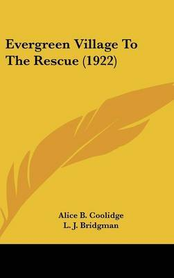 Evergreen Village to the Rescue (1922) by Alice B Coolidge image