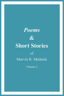 Poems and Short Stories of Marvin R. Mednick by Marvin R. Mednick