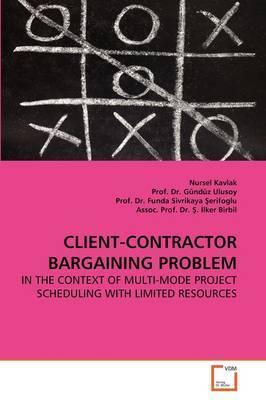 Client-Contractor Bargaining Problem by Nursel Kavlak
