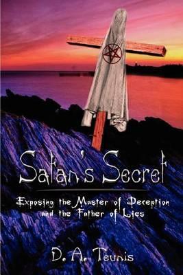 Satan's Secret by D. A. Teunis image