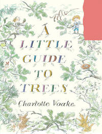 A Little Guide to Trees by Charlotte Voake image