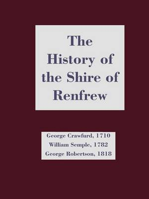 The History of the Shire of Renfrew by George Craufurd image