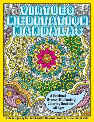 Virtues Meditation Mandalas Coloring Book by Justice Saint Rain