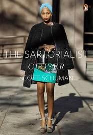 The Sartorialist: Closer (The Sartorialist Volume 2) by Scott Schuman