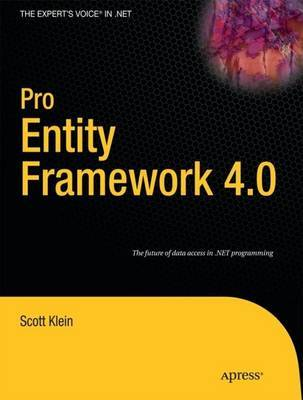 Pro Entity Framework 4.0 by Scott Klein
