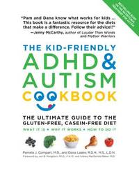 The Kid-Friendly ADHD & Autism Cookbook by Pamela J. Compart