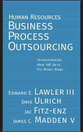 Human Resources Business Process Outsourcing by Edward E. Lawler