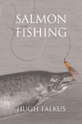Salmon Fishing by Hugh Falkus