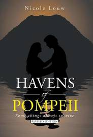 Havens of Pompeii: Some Things Always Survive by Nicoline Louw