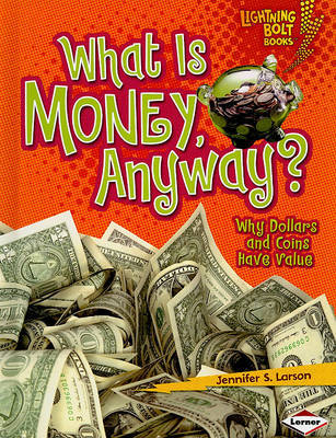 What Is Money, Anyway? by Jennifer S Larson image